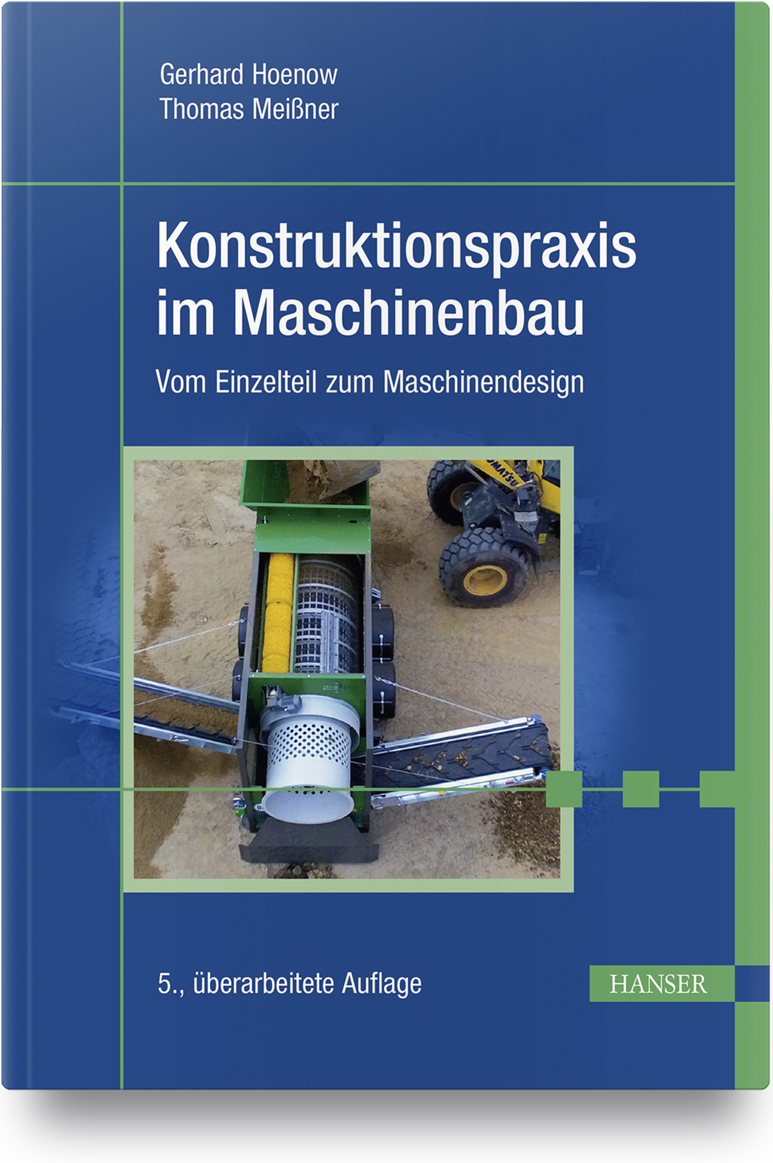 Hoenow, Meißner, Konstruktionspraxis im Maschinenbau, 978-3-446-46485-8