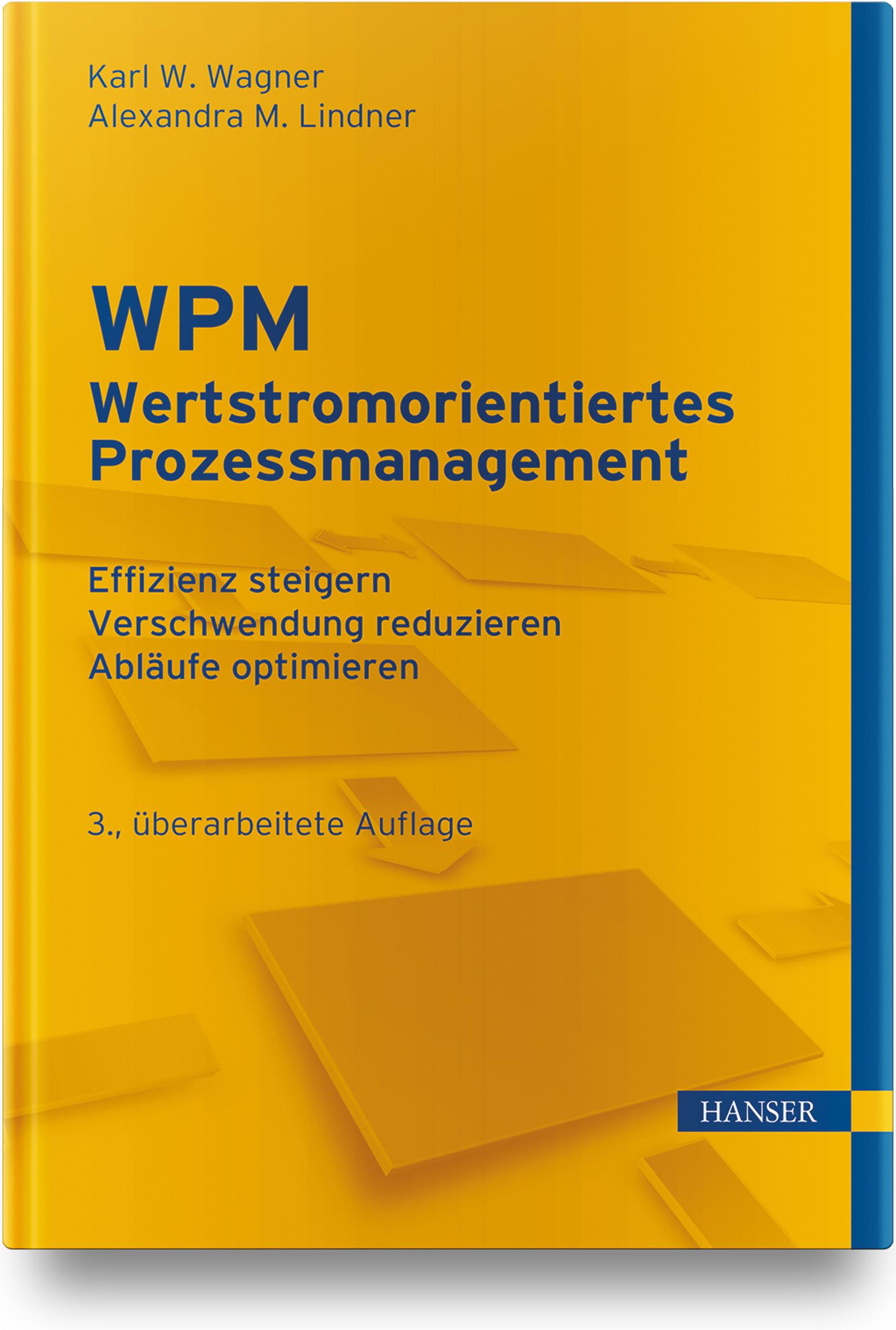 Wagner, Lindner, WPM - Wertstromorientiertes Prozessmanagement, 978-3-446-46520-6