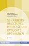 5S - Arbeitsumgebung, Prozesse und Projekte optimieren