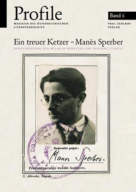 Profile 6, Ein treuer Ketzer - Manès Sperber
