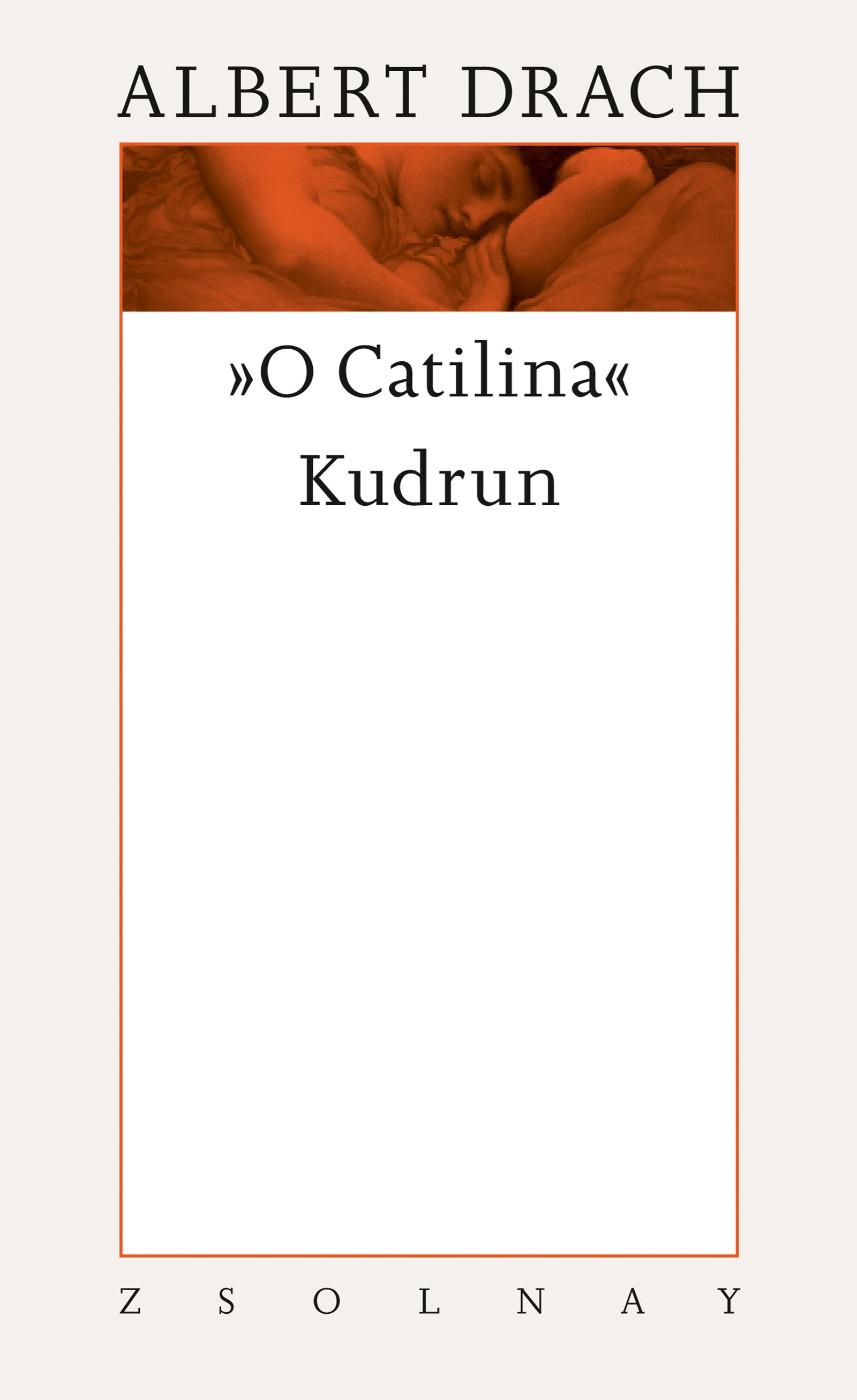 O Catilina / Kudrun