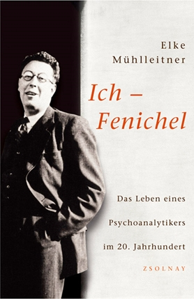 Otto Fenichel: the Biography