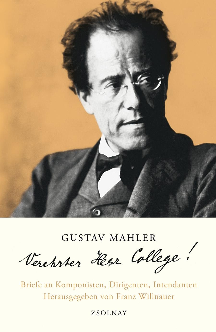 Gustav Mahler Verehrter Herr College!