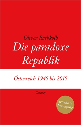 The Paradoxical Republic– Austria 1945 - 2015 (revised and updated new edition)